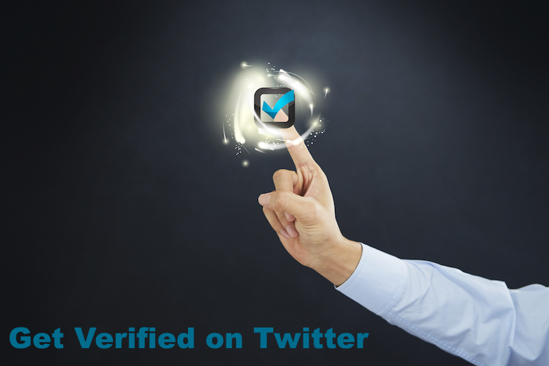 Need to Get Verified on Twitter