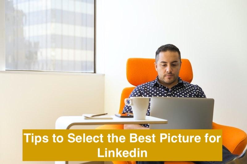 Linkedin Photo Tips: LinkedIn Profile Picture Tips